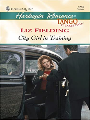 City Girl In Training by Liz Fielding