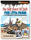 "Gulf Coast Oil Spill: ""Poor Little Pelican"" + A KidReports Photo-Documentary"