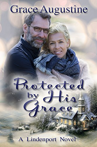 Protected by His Grace (A Lindenport Novel Book 1) by [Augustine, Grace]