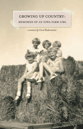 Book: Growing Up Country - Memories of an Iowa Farm Girl by Carol Bodensteiner