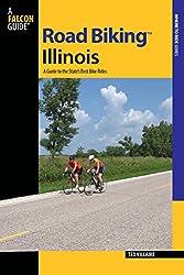 Road Biking(TM) Illinois: A Guide To The State's Best Bike Rides (Road Biking Series)