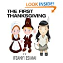 The First Thanksgiving: The Mayflower, Pilgrims, American Indians and Giving Thanks (The First Series Book 1)
