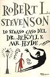 Lo strano caso del Dr. Jekyll e Mr. Hyde. Ediz. integrale