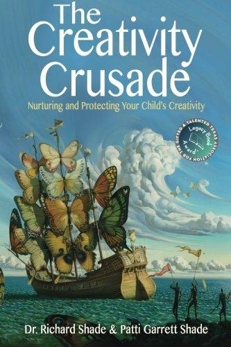The Creativity Crusade: Nurturing & Protecting Your Child's Creativity pdf
