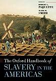 The Oxford Handbook of Slavery in the Americas (Oxford Handbooks)