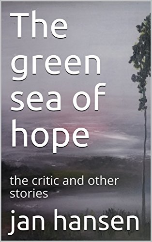 The green sea of hope: the critic and other stories