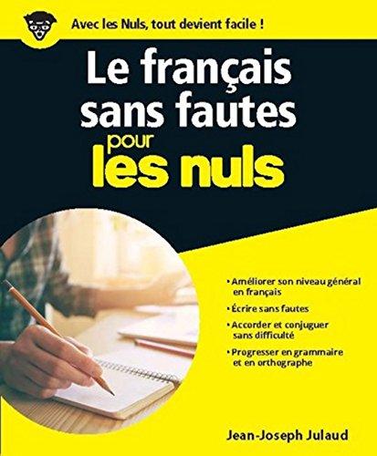 Le français sans fautes pour les Nuls grand format (French Edition)
