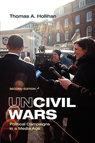 Uncivil Wars: Political Campaigns in a Media Age
