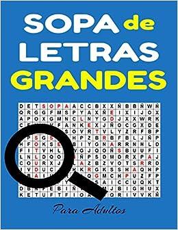 Sopa De Letras Grandes Para Adultos Busqueda De Palabras En Espanol Spanish Word Search For Adults Large Print 100 Rompecabezas Spanish Edition Stabile Javier 9798630330673 Amazon Com Books