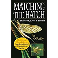 Matching the Hatch: Stillwater, River & Stream: The Original Classic Reference, Completely Revised & Updated Pocket Edition