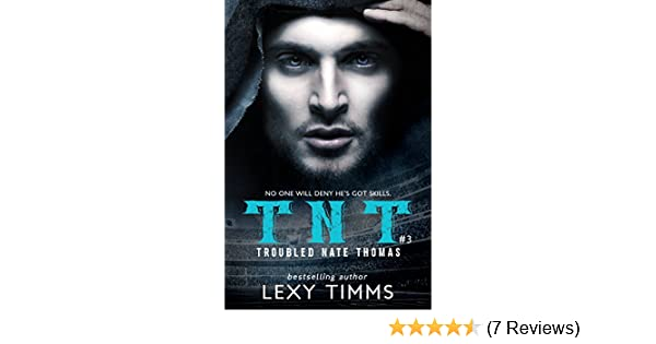 b68659f9fa Troubled Nate Thomas - Part 3  NFL Football Sport Romance Bad Boy TNT ( T.N.T. Series) - Kindle edition by Lexy Timms