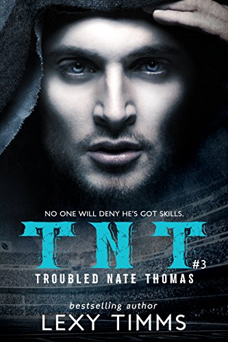 35690ee4f1 Troubled Nate Thomas - Part 3  NFL Football Sport Romance Bad Boy TNT ( T.N.T.