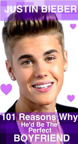 Justin Bieber: 101 Reasons Why He