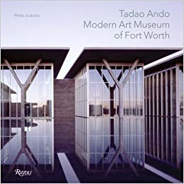 Tadao Ando Modern Art Museum Of Ft Worth Philip Jodidio Maria Price 8601423087863 Amazon Books