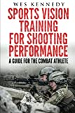 Sports Vision Training for Shooting Performance: A Guide For The Combat Athlete