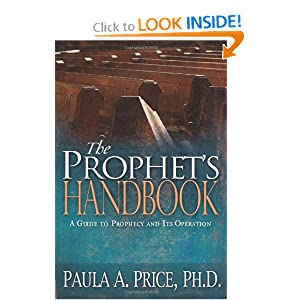 Prophet's Handbook: A Guide to Prophecy and Its Operation PRICE PAULA