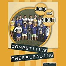 Competitive Cheerleading: Jump and Shout, Book 4 Audiobook by Tracy Maurer Narrated by Lauren Davis