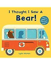 I Thought I Saw a Bear!
