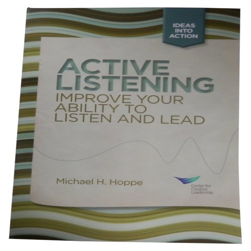 Active Listening: Improve Your Ability to Listen and Lead