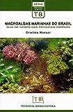 capa de Macro Algas Marinhas Do Brasil. Guia De Campo Das Principais Espécies