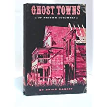 Ghost Towns of British Columbia