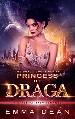 princess of draga a space fantasy romance draga court book 1