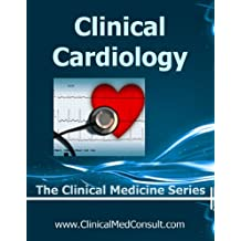 Clinical Cardiology - 2018 (The Clinical Medicine Series)
