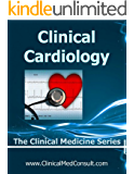 Clinical Cardiology - 2017 (The Clinical Medicine Series Book 18)