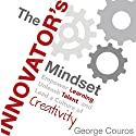 The Innovator's Mindset: Empower Learning, Unleash Talent, and Lead a Culture of Creativity Hörbuch von George Couros Gesprochen von: George Couros