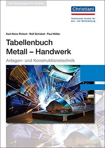 Tabellenbuch Metall - Handwerk: Anlagen- und Konstruktionstechnik Taschenbuch – 5. September 2016 Karl-Heinz Rinkert Rolf Schiebel Paul Müller Christiani