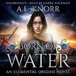 Born of Water: An Elemental Origins Novel