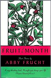 Fruit of the Month (The Graywolf Short Fiction Series)