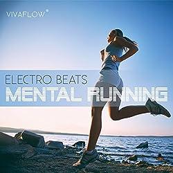 Mental Running - Motivation zum Laufen mit Electronic Beats und 100% Regeneration