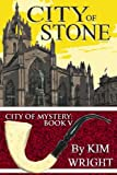 City of Stone (City of Mystery) (Volume 5)
