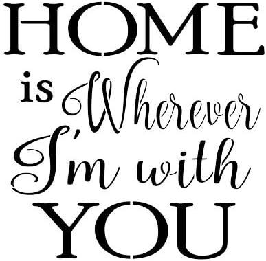 Designer Stencils Zuhause ist Wherever I'M mit Sie Sign Stencil (10 Mil Plastic)