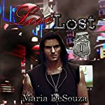 Love Lost: The Lost Series, Book 1 | Maria DeSouza