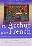 The Arthur of the French: The Arthurian Legend in Medieval French and Occitan Literature (Arthurian Literature in the Middle Ages)