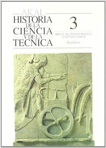Grecia. Del periodo micénico a la época clásica (Historia de