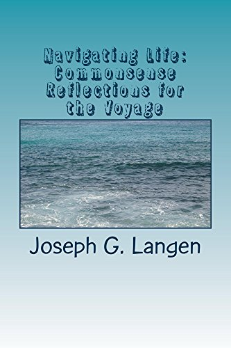 Navigating Life: Commonsense Reflections for the Voyage (Mindfulness for Today Book 2) by [Langen, Joseph]