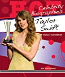 Taylor Swift: Music Superstar (Hot Celebrity Biographies)