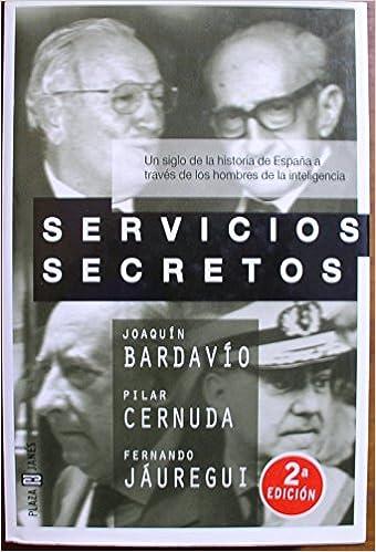 Servicios secretos: Amazon.es: Bardavío, Joaquín: Libros