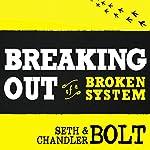 Breaking Out of a Broken System | Seth Bolt,Chandler Bolt