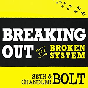 Breaking Out of a Broken System Audiobook