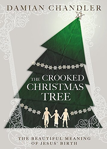 The Crooked Christmas Tree: The Beautiful Meaning of Jesus' Birth (Trees Birth)