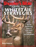 Shooter's Bible Guide to Whitetail Strategies, Peter Fiduccia, 1616083581