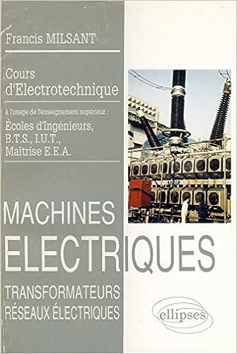 Livre gratuits en ligne Electronique : Machines électriques, Transformateurs, réseaux électriques pdf epub