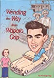 Wending the Way from Wapato Gap, George Edward Ing Staff, 1929509014