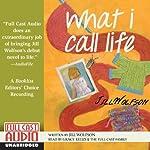 What I Call Life    Jill Wolfson