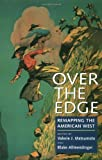 img - for Over the Edge: Remapping the American West book / textbook / text book