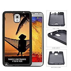 Paradise Quote With Sunset View And Hammock Rubber Silicone TPU Cell Phone Case Samsung Galaxy Note 3 III N9000 N9002 N9005